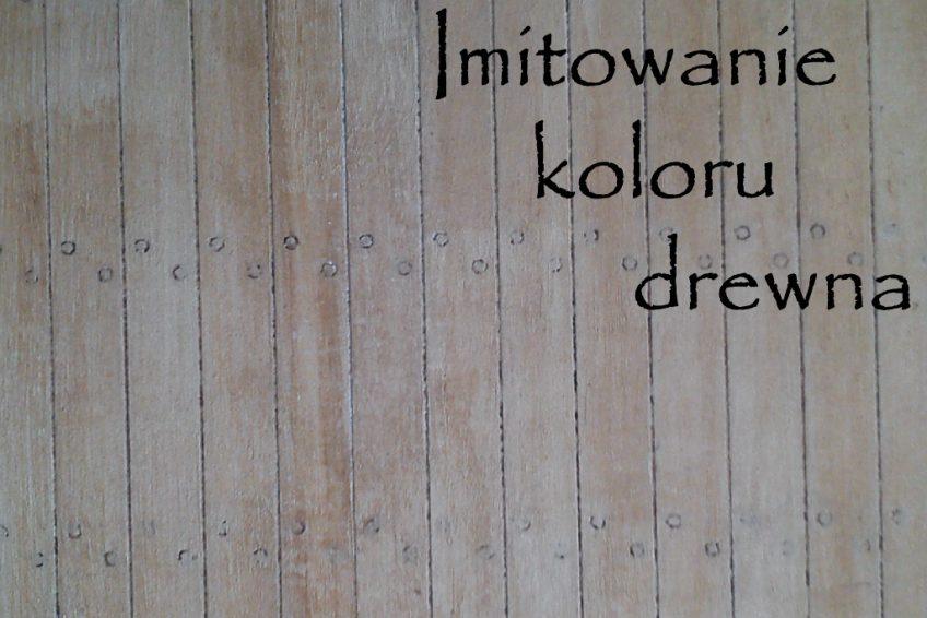 imitowanie koloru drewna